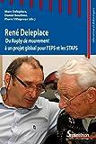 René Deleplace: Du Rugby de mouvement à un projet global pour l'EPS et les STAPS