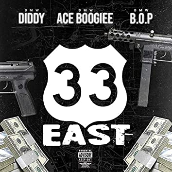 33 East (feat. Diddybmw & B.O.Pbmw)