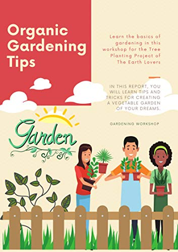 Organic Gardening Tips: a gardening guide for organic soil building Kindle Edition (English Edition)