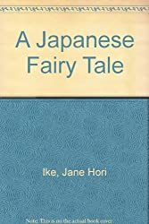 A Japanese Fairy Tale by Jame Hori Ike and Baruch Zimmerman, illustrated by Jane Jori Ike