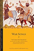 War Songs (Library of Arabic Literature)
