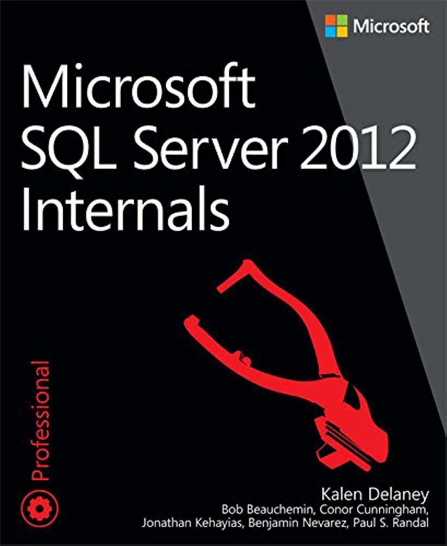 誤解アセンブリ不和Microsoft SQL Server 2012 Internals: Micro SQL Serve 2012 Int_p1 (Developer Reference) (English Edition)