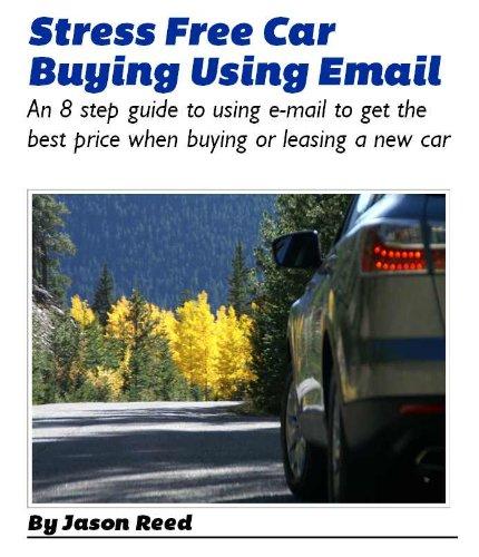 Stress Free Car Negotiating & Buying Using Email (English Edition)