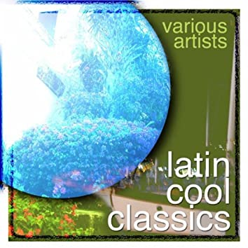 Latin Cool Classics:  Jimmy Sabater