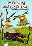 Im Frühling und zur Osterzeit: Geschichten und Bräuche (Edition Bücherbär) - Tilde Michels