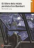 El Llibre Dels Relats Perduts De Bambert (Col·lecció Cucanya) - 9788468201061
