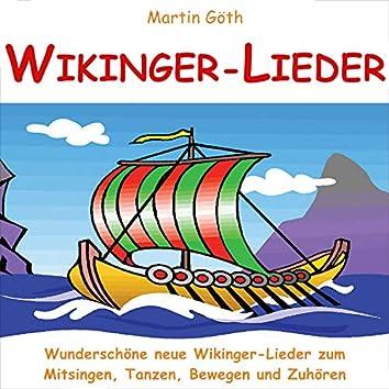 Wikinger-Lieder (Wunderschöne neue Wikinger-Lieder zum Mitsingen, Tanzen, Bewegen und Zuhören)