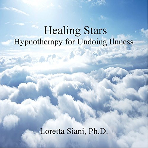 Healing Stars: Hypnotherapy for Undoing Illness audiobook cover art