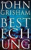 Bestechung: Roman - John Grisham