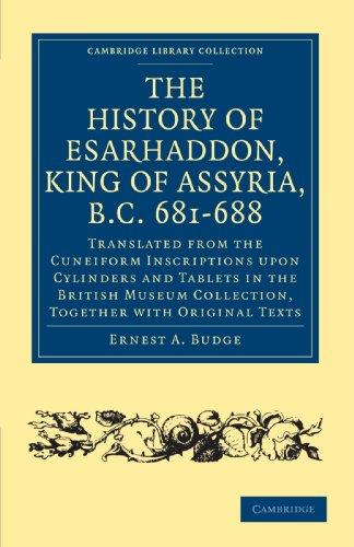 The History of Esarhaddon (Son of Sennacherib) King of Assyria, B.C. 681-688 (Cambridge Library Collection - Archaeology)