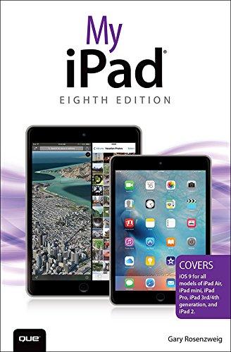 My iPad (Covers iOS 9 for iPad Pro, all models of iPad Air and iPad mini, iPad 3rd/4th generation, and iPad 2) (My...)