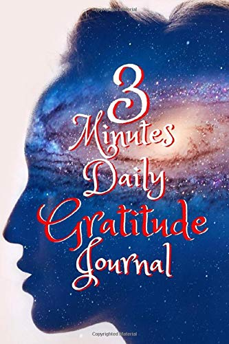 """3 Minutes Daily Gratitude Journal: 52 Weeks Practice Gratitude And Motivational Quotes Size 6' x 9"""" (5 minute journal intelligent change)"""