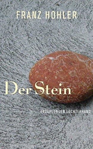 Der Stein: Erzählungen