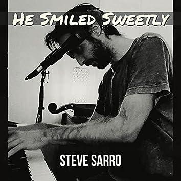 He Smiled Sweetly