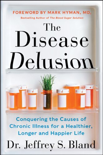 The Disease Delusion: Conquering the Causes of Chronic Illness for a Healthier, Longer, and Happier Life (English Edition)