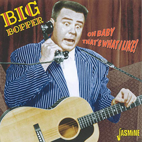 Big Bopper - O Baby That's What I Like!