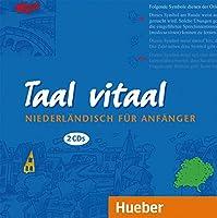 Taal vitaal. 2 CDs: Niederlndisch fr Anfnger