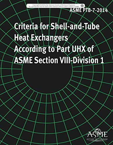 ASME PTB-7-2014: Criteria for Shell-and-Tube Heat Exchangers According to Part UHX of ASME Section VIII - Division 1