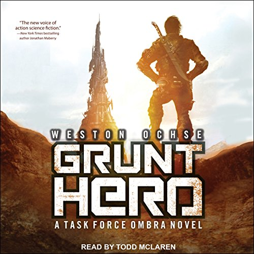 Grunt Hero     A Task Force Ombra Novel, Book 3              By:                                                                                                                                 Weston Ochse                               Narrated by:                                                                                                                                 Todd McLaren                      Length: 12 hrs and 11 mins     24 ratings     Overall 4.9