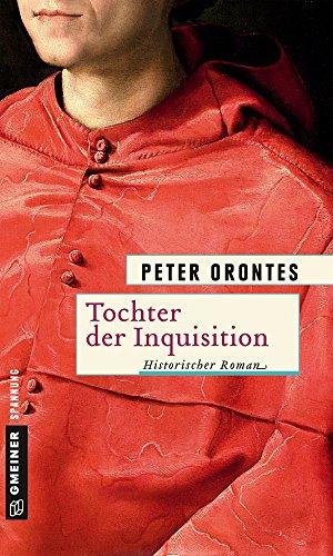 Tochter der Inquisition: Historischer Roman (Historische Romane im GMEINER-Verlag)