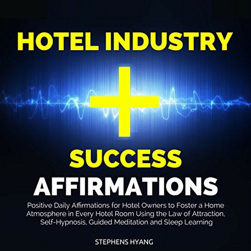 Hotel Industry Success Affirmations audiobook cover art