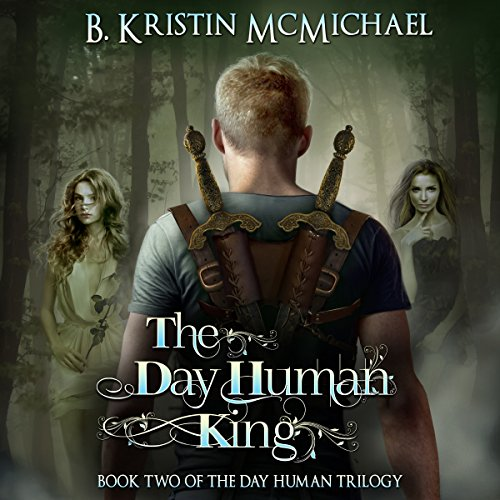 The Day Human King Audiobook By B. Kristin McMichael cover art