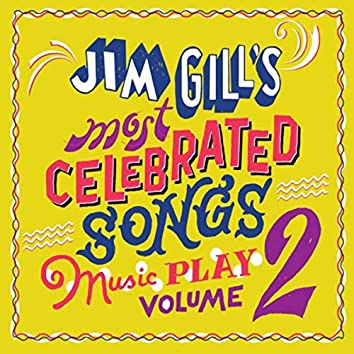 Jim Gill's Most Celebrated Songs: Music Play, Vol. 2