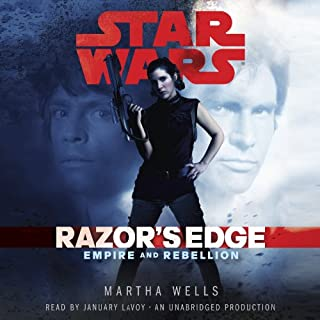 Razor's Edge     Star Wars: Empire and Rebellion, Book 1              By:                                                                                                                                 Martha Wells                               Narrated by:                                                                                                                                 January LaVoy                      Length: 9 hrs and 57 mins     583 ratings     Overall 4.1