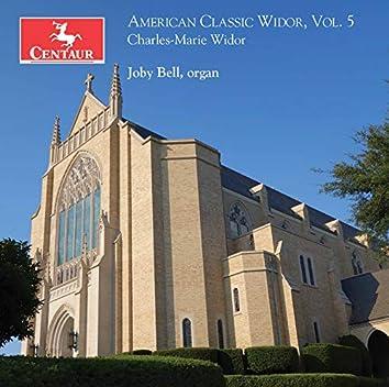 American Classic Widor, Vol. 5