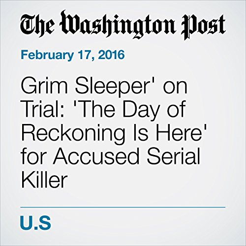'Grim Sleeper' on Trial: 'The Day of Reckoning Is Here' for Accused Serial Killer cover art