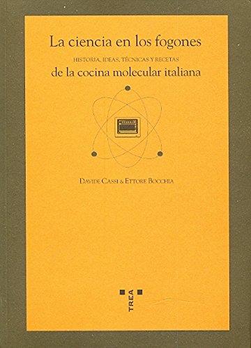 La ciencia en los fogones. Historia, técnicas y recetas de la cocina molecular italiana (La comida de la vida)