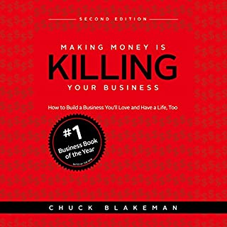 Making Money Is Killing Your Business cover art