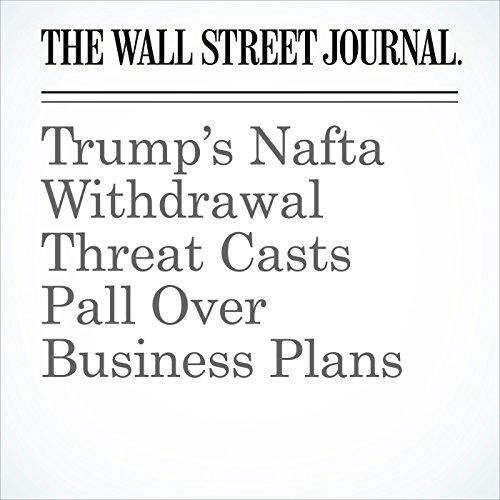 Trump's Nafta Withdrawal Threat Casts Pall Over Business Plans (Unabridged) copertina