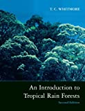 An Introduction to Tropical Rain Forests - T. C. Whitmore
