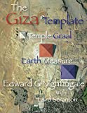 The Giza Template: Temple Graal Earth Measure (Volume 1)