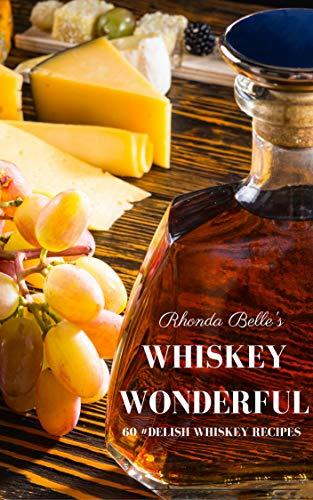 Whiskey Wonderful: 60 #Delish Whiskey Recipes (60 Super Recipes Book 36) (English Edition)
