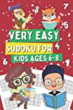 Very Easy Sudoku for Kids Ages 6-8: Sudoku Book for Clever Children Who Love Maths Games, Gift Idea for Boys and Girls, 200 Simple Puzzles for Beginners