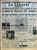 LIBERTE (LA) [No 5130] du 13/08/1960 - SENSATIONNELS EXPLOITS DES U.S.A. DANS LA CONQUETE DE L'ESPACE-LA CAPSULE DE DISCOVERER XIII RECUPEREE AVEC TOUS LES INSTRUMENTS SCIENTIFIQUES QU'ELLE CONTENAIT-UNE LUNE ARTIFICIELLE PLACEE SUR SON ORBITE-CE SATELLITE ECHO DOIT REVOLUTIONNER LES TELECOMMUNICATIONS - RECORD D'ALTITUDE-L'AVION X-15 A ATTEINT 39.300 M. - EN TOUTE FRANCHISE-SANS SERRURE PAR PAUL VINCENT - LE VOLEUR DE VOITURE QUI A ECRASE UN AGENT A COLOMBES EST-IL L'AUTEUR D'UN CAMBRIOLAGE CO