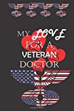 My Love For A Veteran Doctor: Military Soldier Appreciation Gift- Small lined Journal