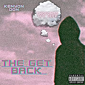Thoughts Too Deep (The Get Back)