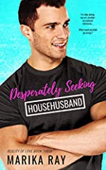 Desperately Seeking Househusband: A Fake Relationship Romantic Comedy (Reality of Love Book 3)