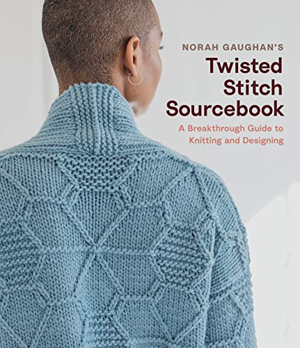 Norah Gaughan's Twisted Stitch Sourcebook: A Breakthrough Guide to Knitting and Designing (English Edition)