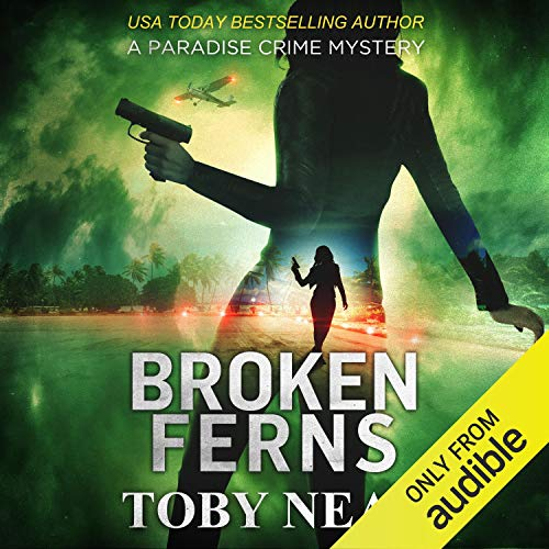Broken Ferns Audiobook By Toby Neal cover art