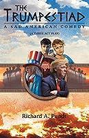 The Trumpestiad: A Sad American Comedy