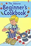 Beginners Cookbook (Usborne Cookbooks): 1