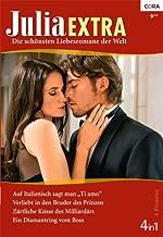 """Julia Extra Band 0335: Ein Diamantring vom Boss / Auf Italienisch sagt man """"Ti amo"""" / Verliebt in den Bruder des Prinzen / Zärtliche Küsse des Milliardärs / (German Edition)"""
