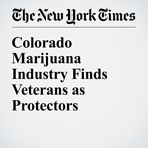 Colorado Marijuana Industry Finds Veterans as Protectors cover art