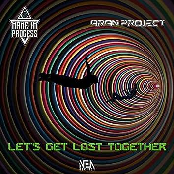 Let's Get Lost Together