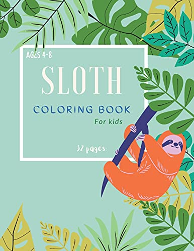 Sloth Coloring Book: Sloth Coloring Book For Kids: Magicals Coloring Pages with Sloths For Kids Ages 4-8