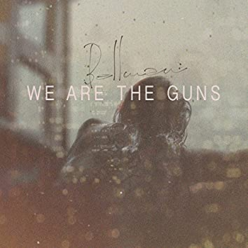 We Are the Guns